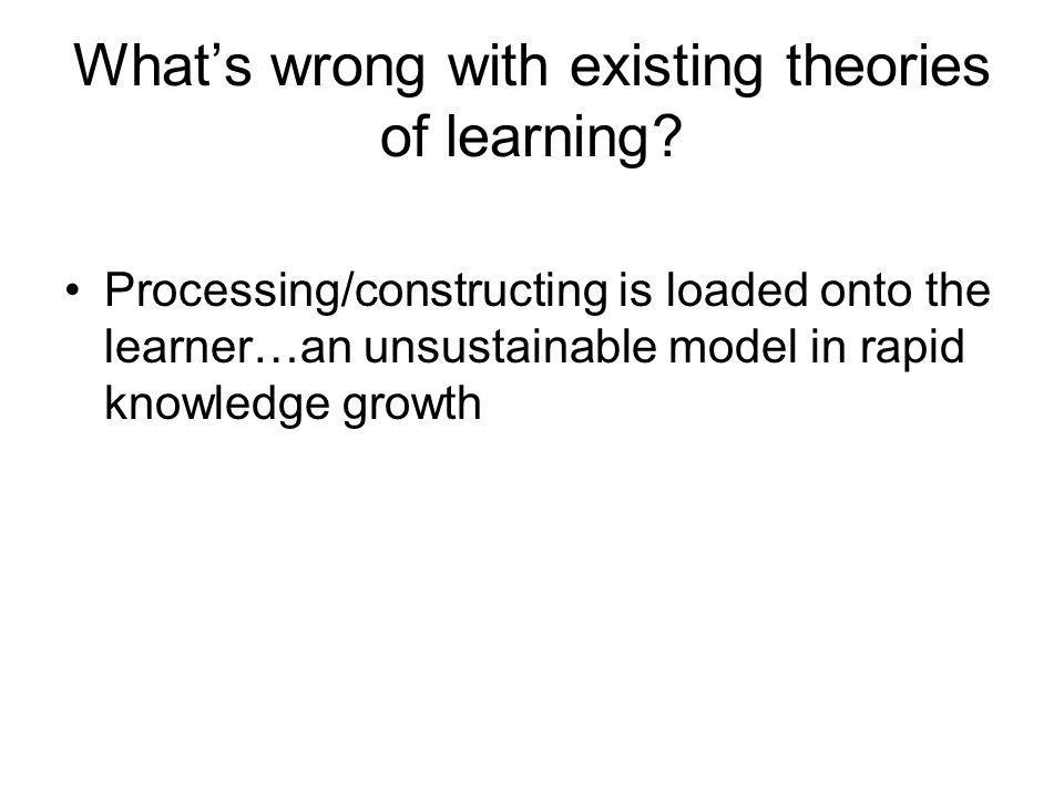What's wrong with existing theories of learning