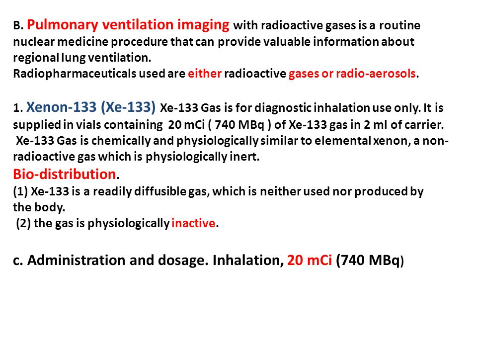 c. Administration and dosage. Inhalation, 20 mCi (740 MBq)
