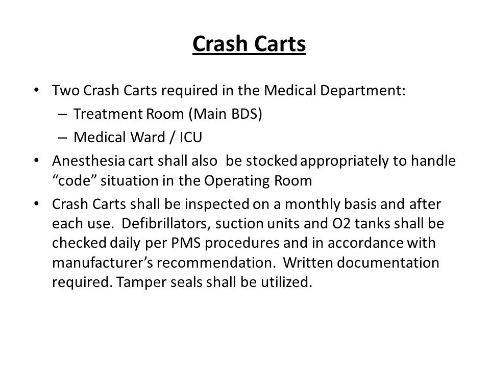 Crash Carts Two Crash Carts required in the Medical Department: