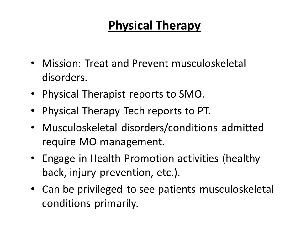 Physical Therapy Mission: Treat and Prevent musculoskeletal disorders.
