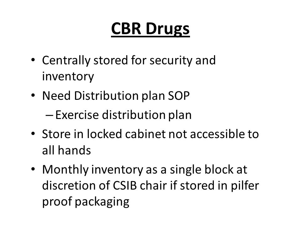 CBR Drugs Centrally stored for security and inventory