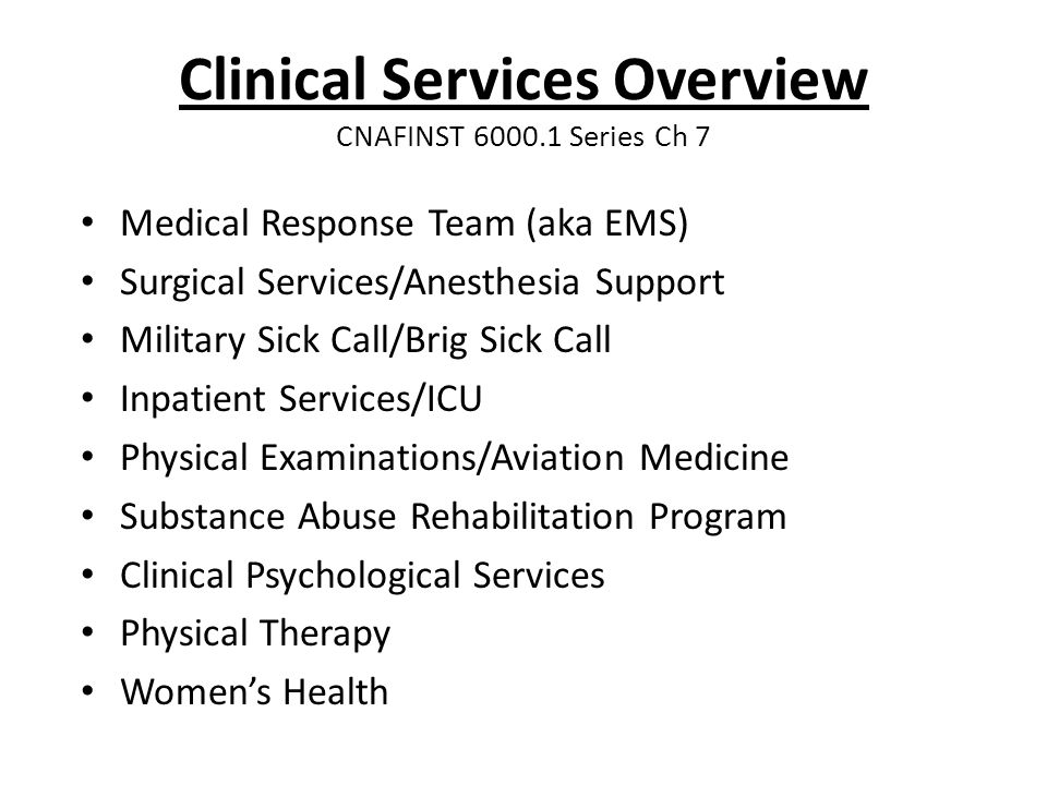 Clinical Services Overview CNAFINST 6000.1 Series Ch 7
