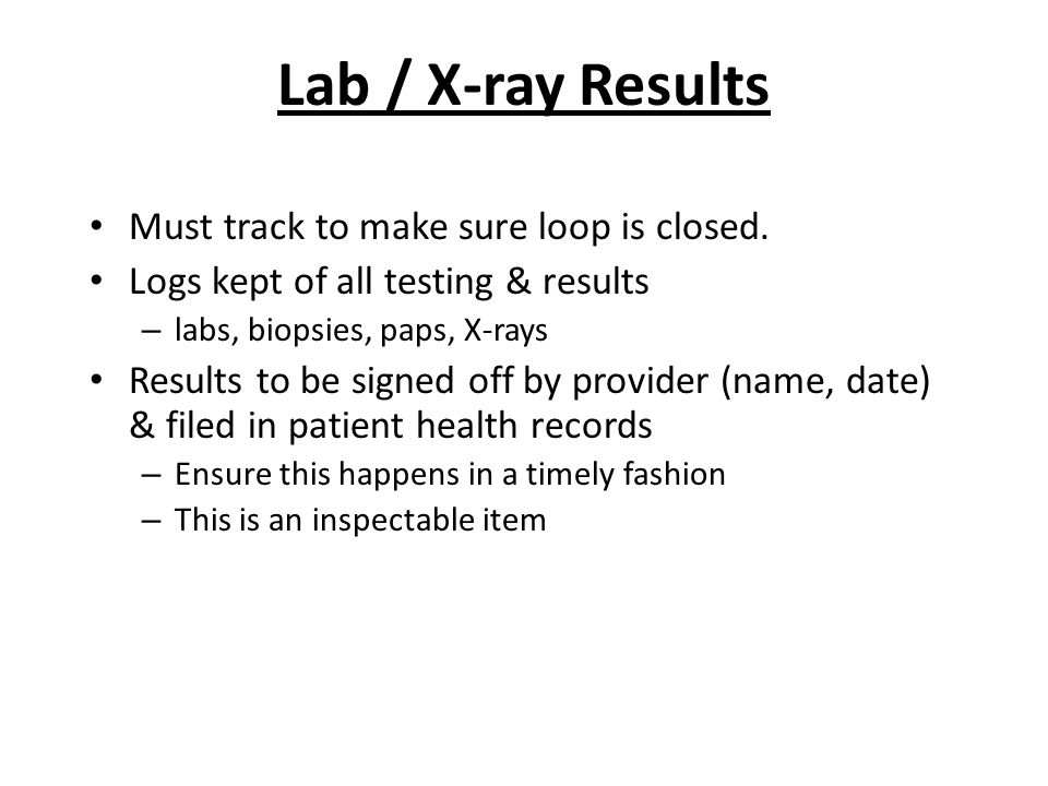 Lab / X-ray Results Must track to make sure loop is closed.