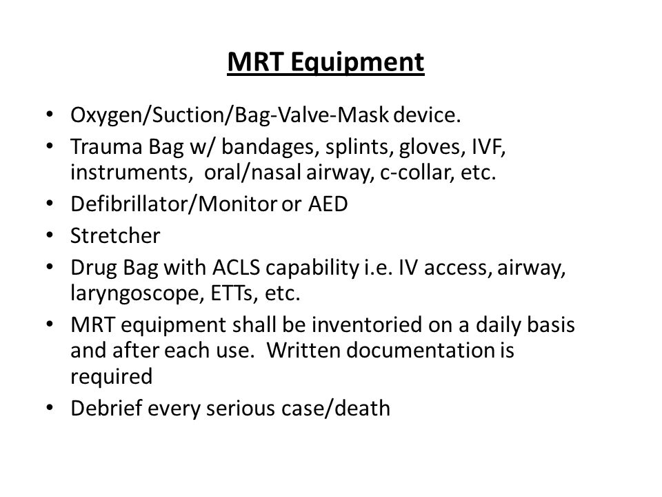 MRT Equipment Oxygen/Suction/Bag-Valve-Mask device.