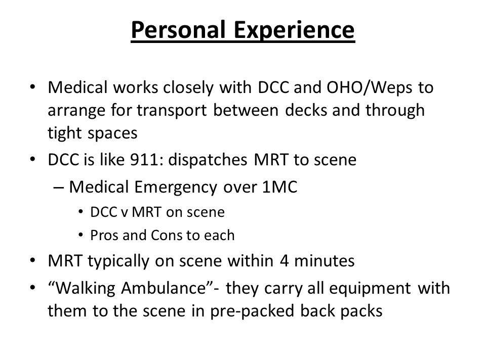 Personal Experience Medical works closely with DCC and OHO/Weps to arrange for transport between decks and through tight spaces.