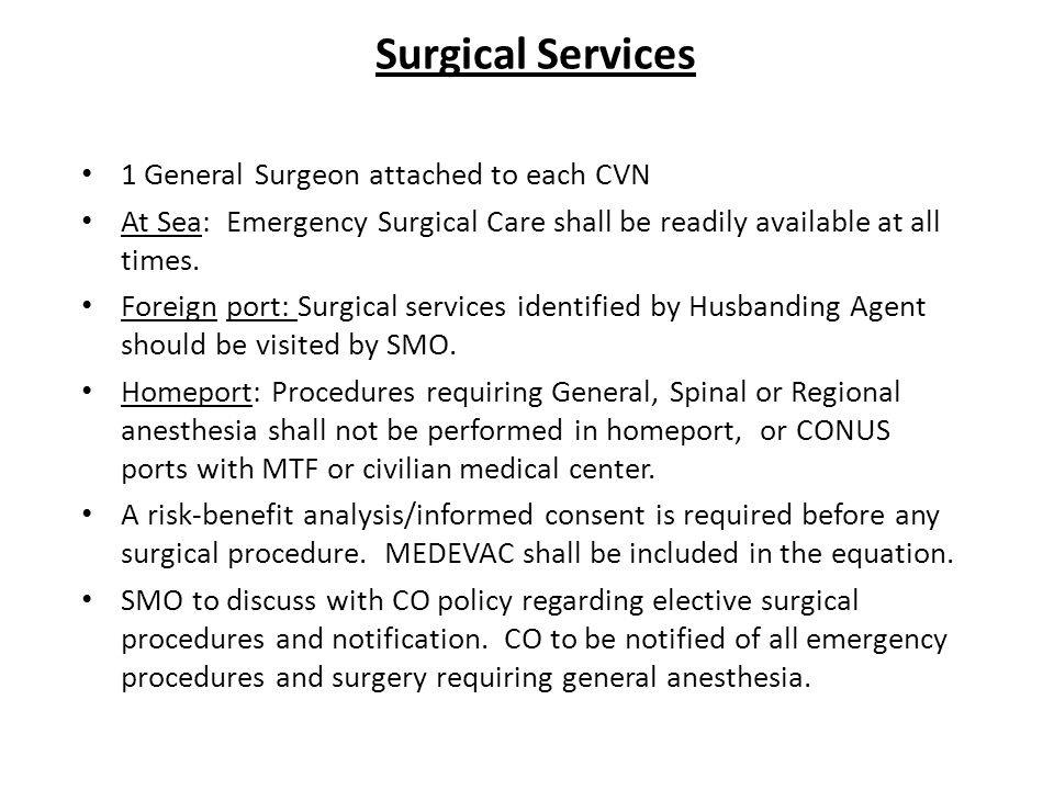 Surgical Services 1 General Surgeon attached to each CVN