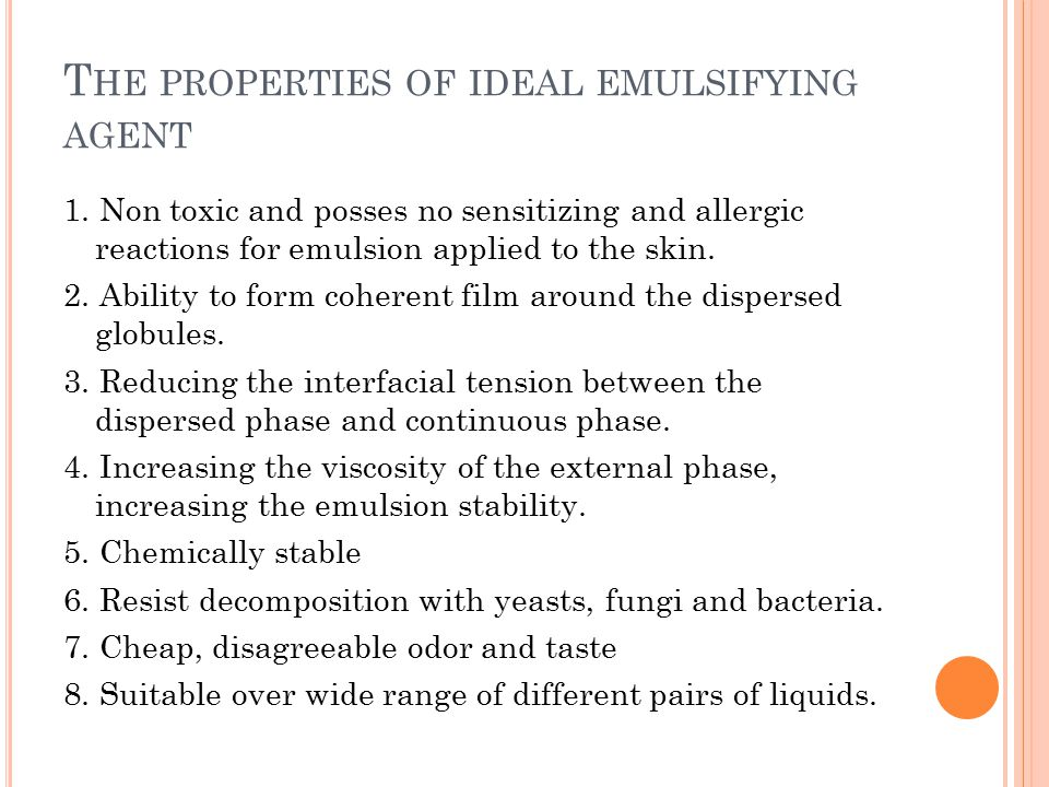 The properties of ideal emulsifying agent