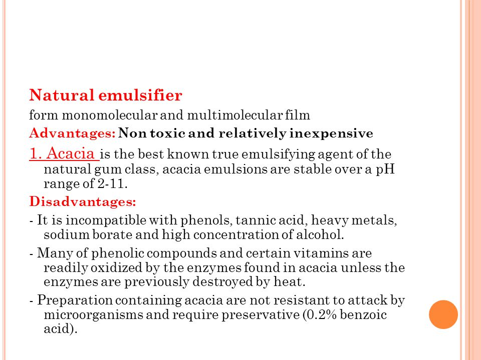 Natural emulsifier form monomolecular and multimolecular film. Advantages: Non toxic and relatively inexpensive.
