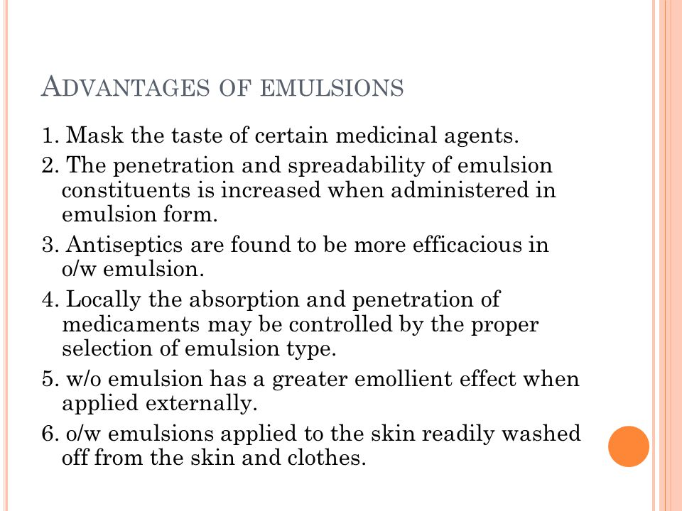 Advantages of emulsions