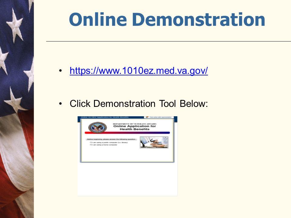 Online Demonstration https://www.1010ez.med.va.gov/