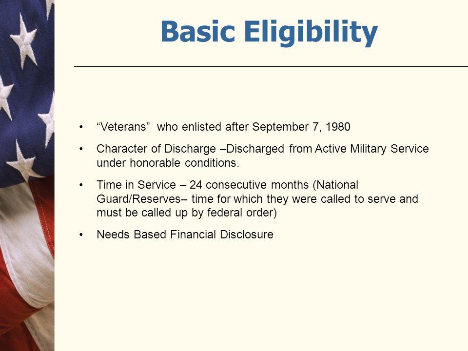 Basic Eligibility Veterans who enlisted after September 7, 1980