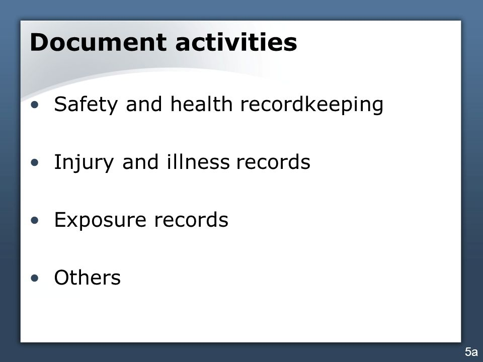 Document activities Safety and health recordkeeping