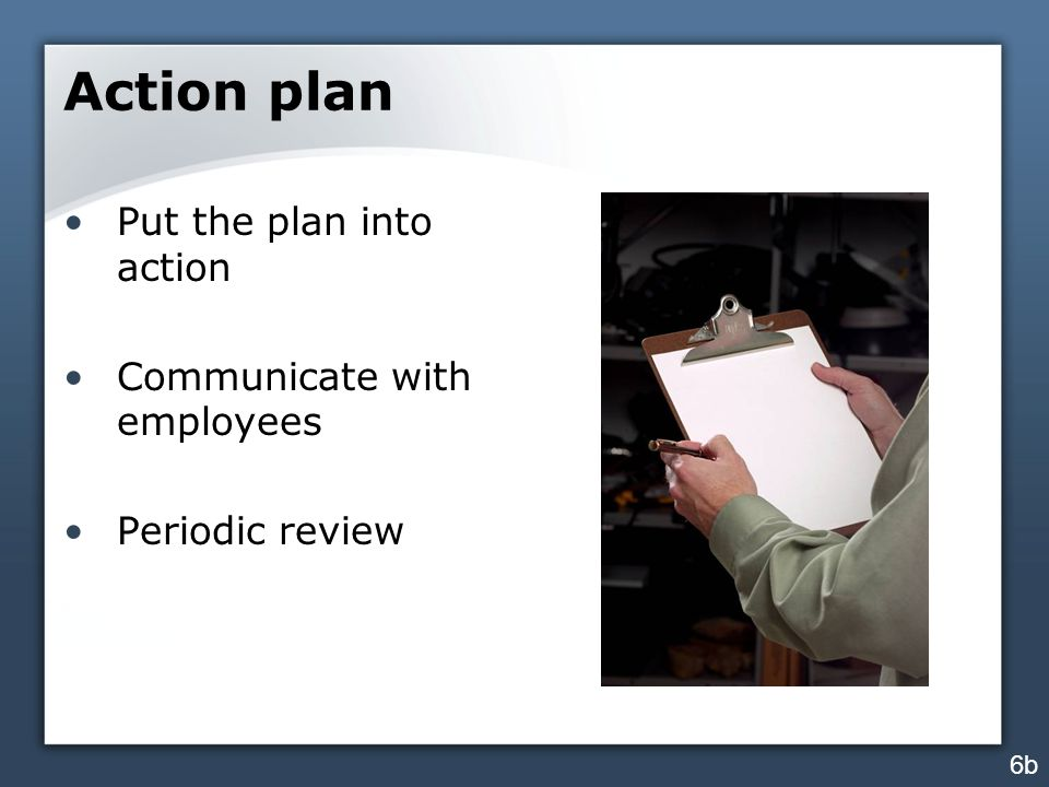 Action plan Put the plan into action Communicate with employees