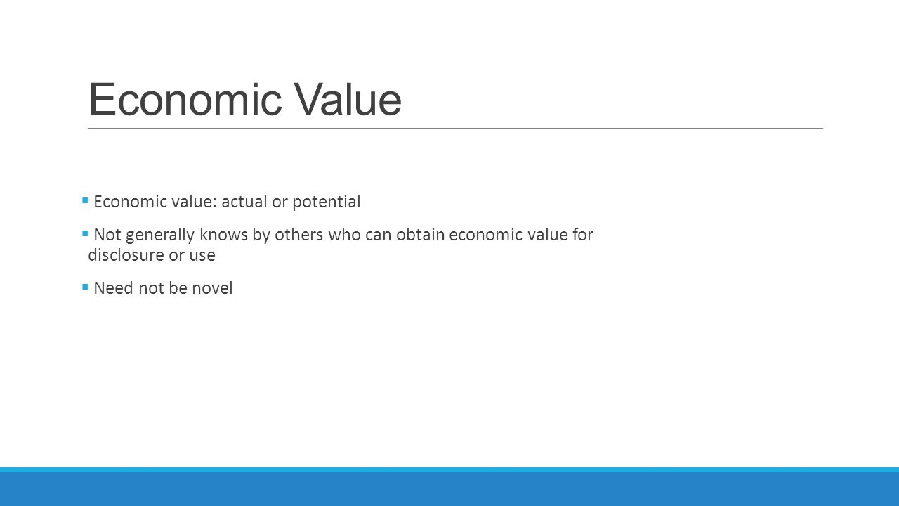 Economic Value Economic value: actual or potential