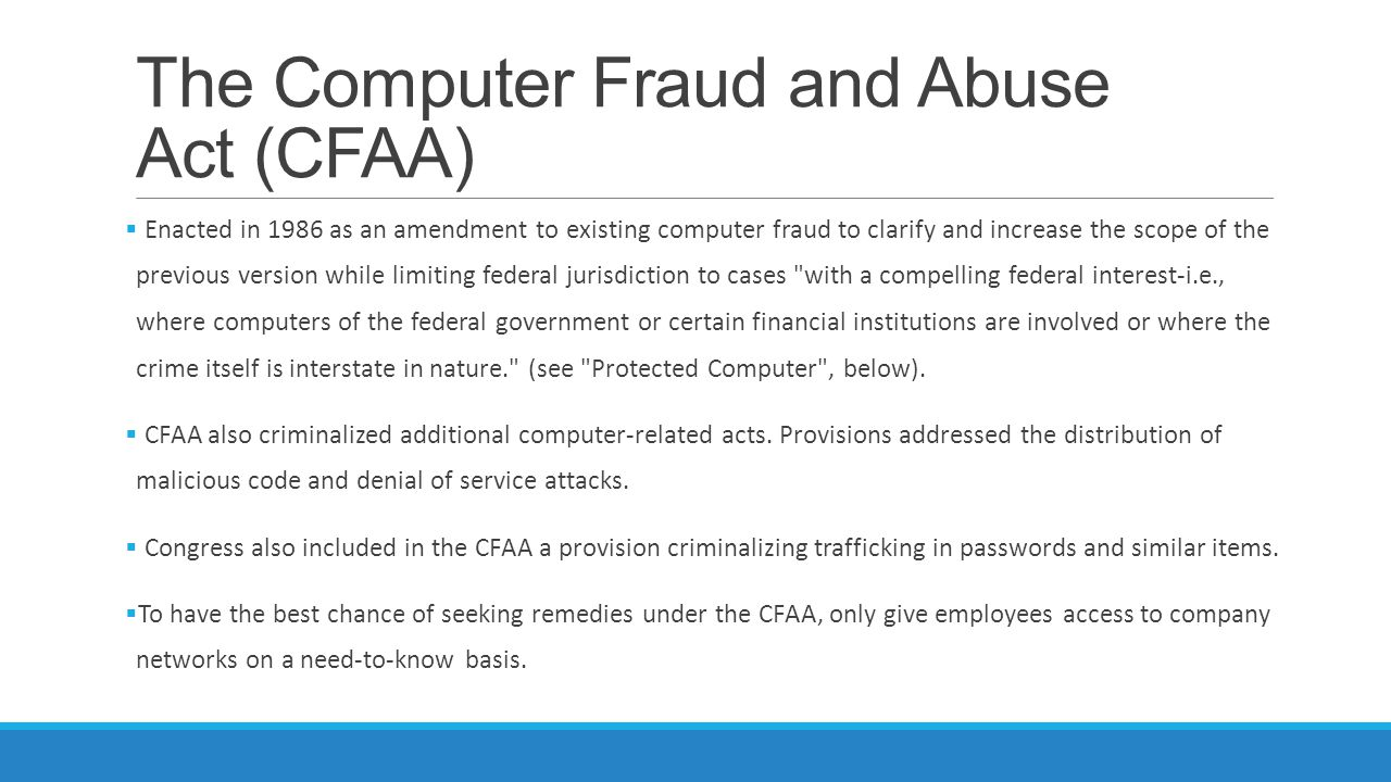The Computer Fraud and Abuse Act (CFAA)