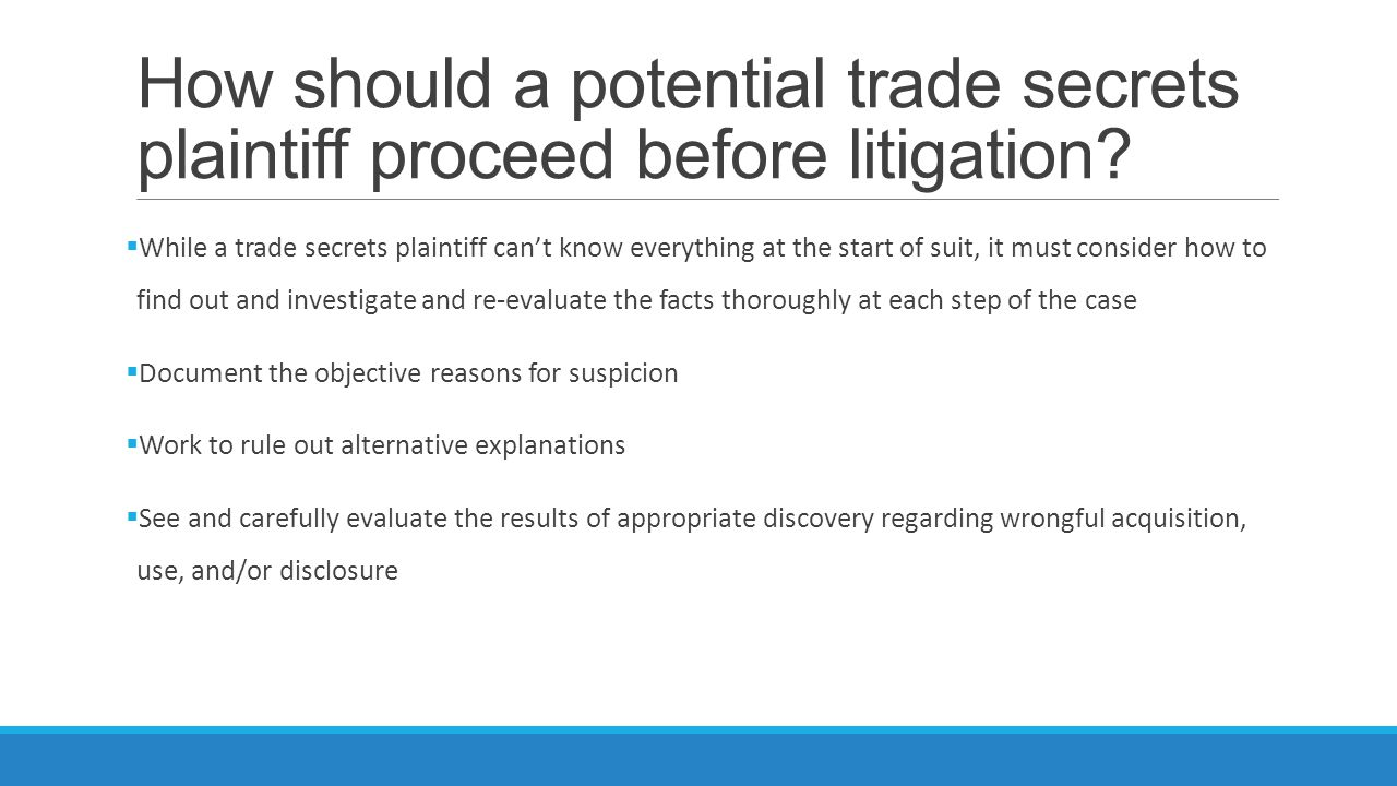 How should a potential trade secrets plaintiff proceed before litigation