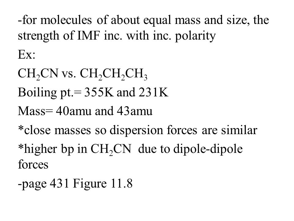 -for molecules of about equal mass and size, the strength of IMF inc