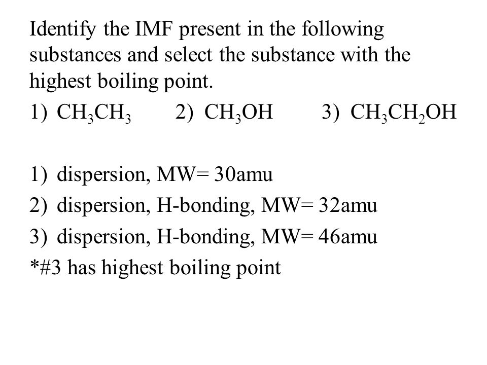 Identify the IMF present in the following substances and select the substance with the highest boiling point.