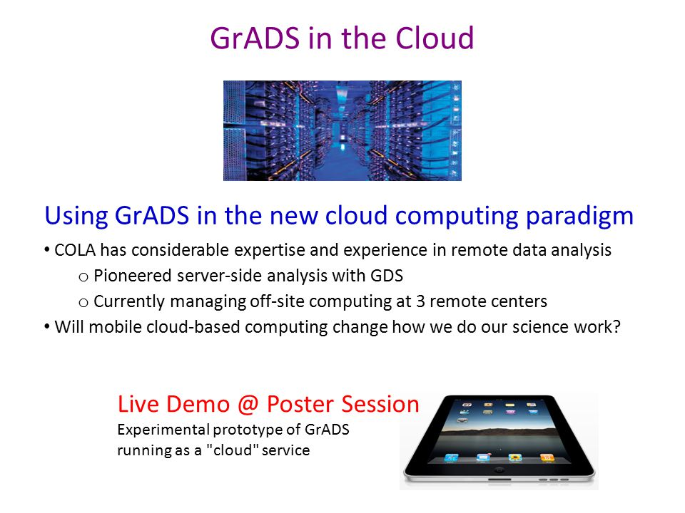 GrADS in the Cloud Using GrADS in the new cloud computing paradigm