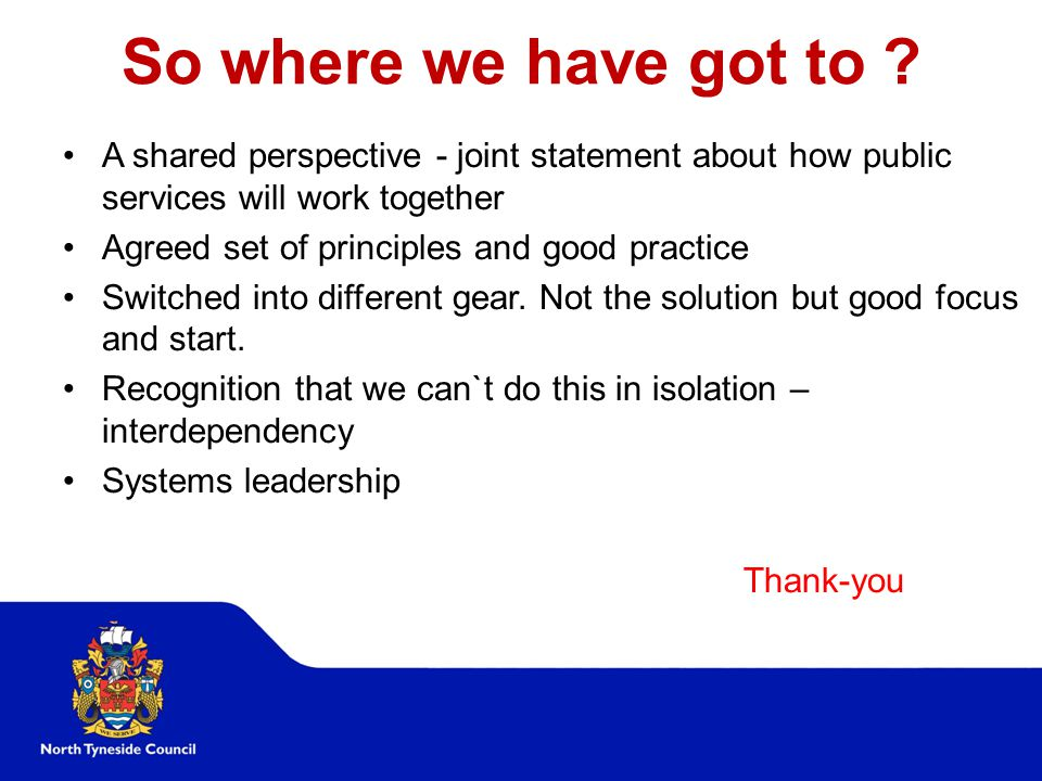 So where we have got to A shared perspective - joint statement about how public services will work together.