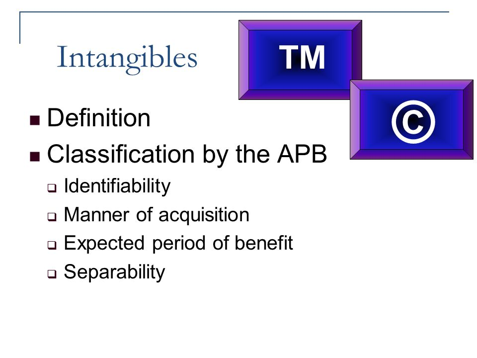 ™ © Intangibles Definition Classification by the APB Identifiability