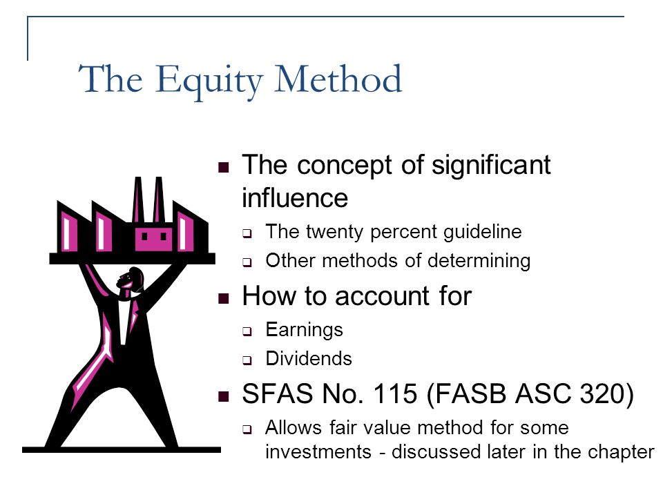 The Equity Method The concept of significant influence