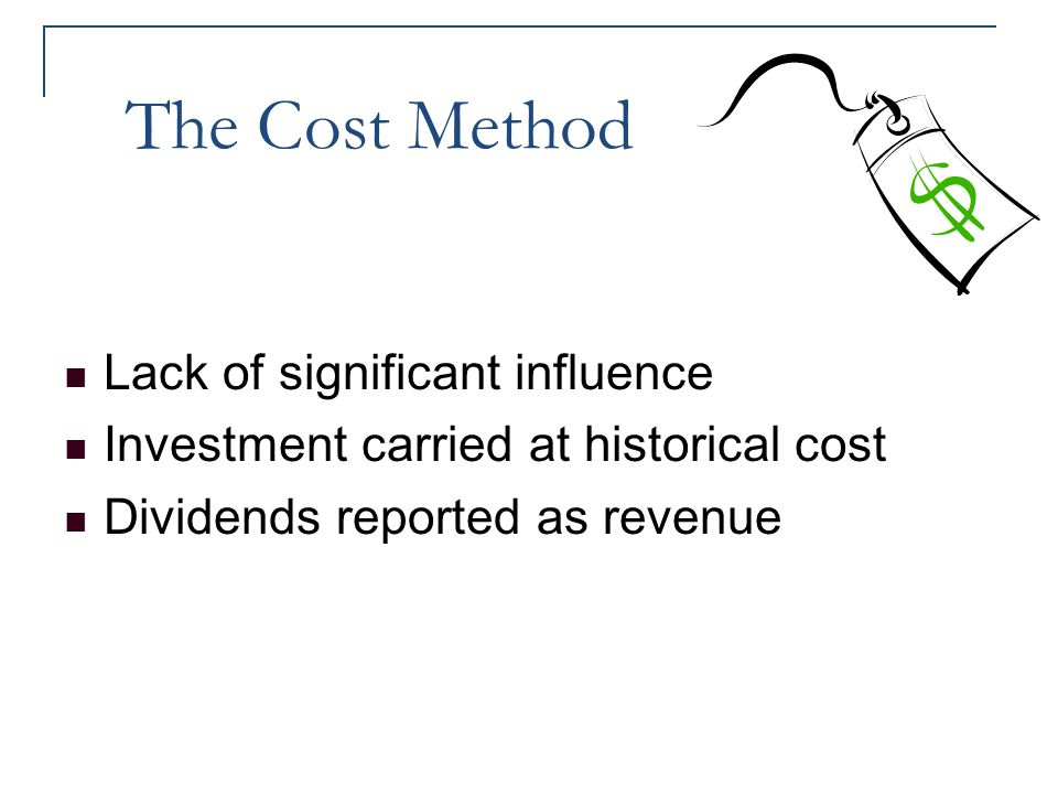 The Cost Method Lack of significant influence