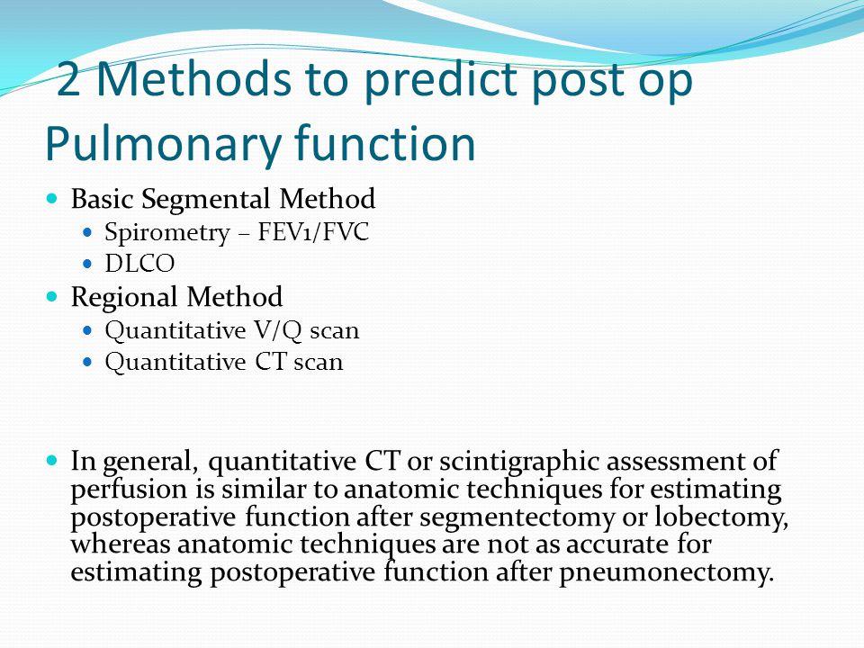 2 Methods to predict post op Pulmonary function
