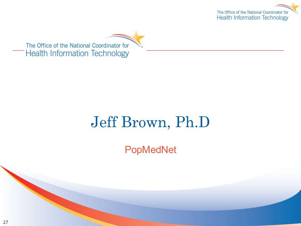 Jeff Brown, Ph.D PopMedNet