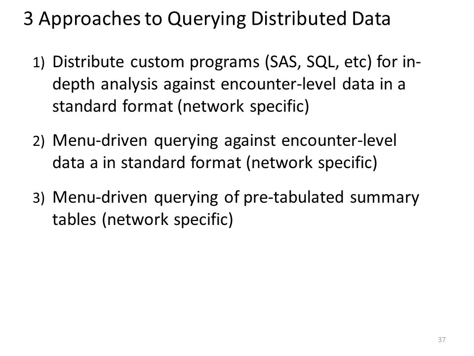 3 Approaches to Querying Distributed Data
