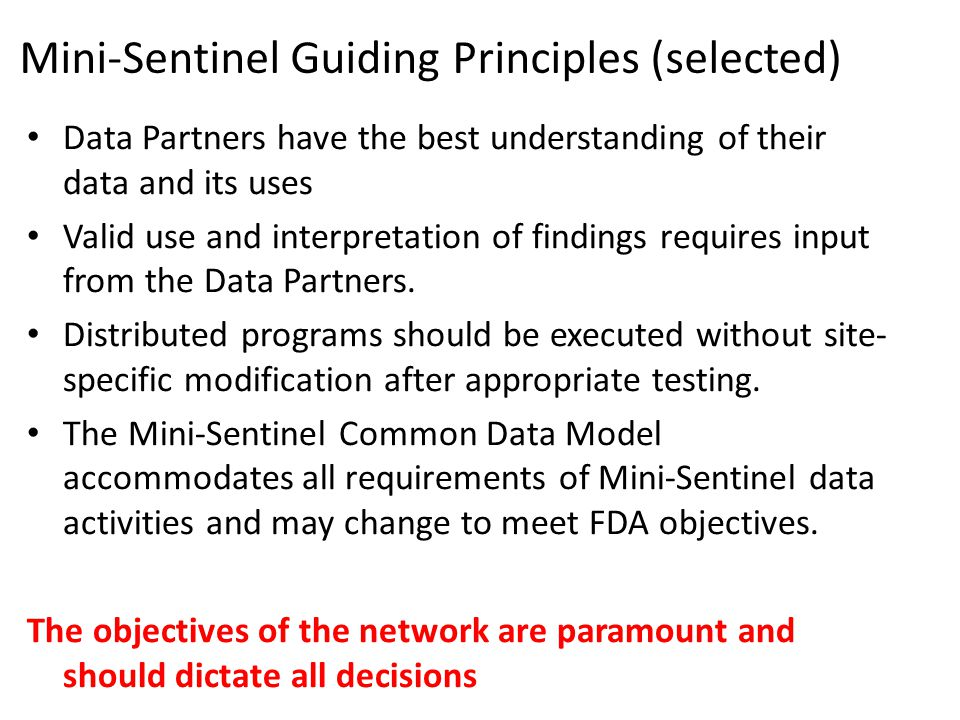 Mini-Sentinel Guiding Principles (selected)