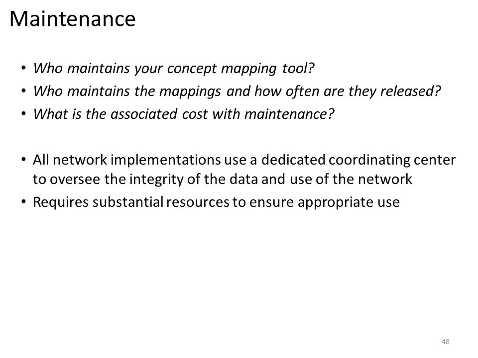 Maintenance Who maintains your concept mapping tool