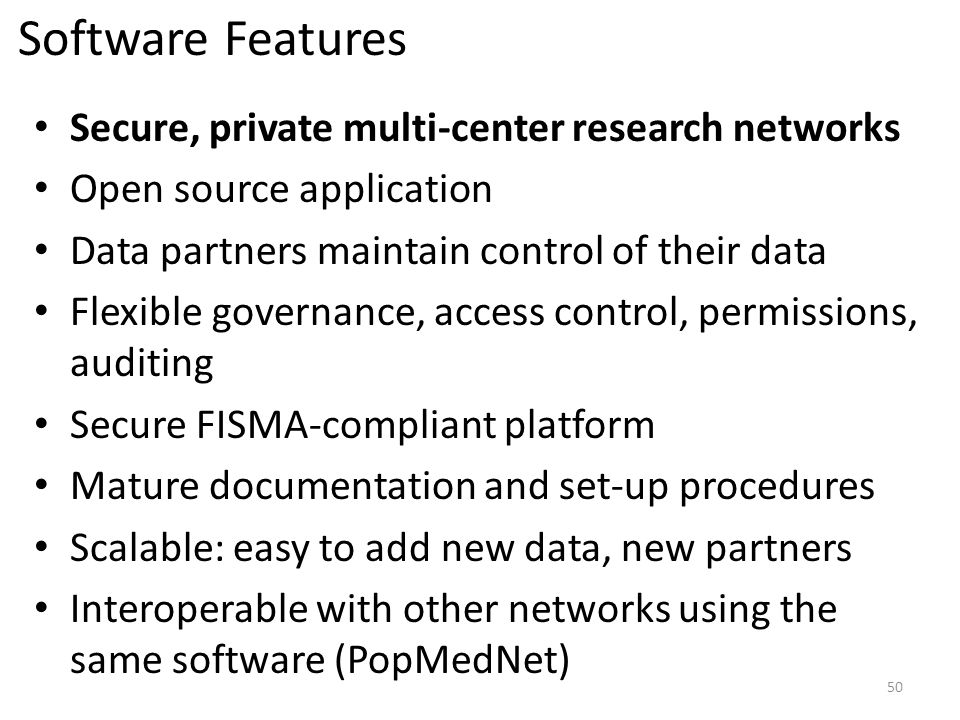 Software Features Secure, private multi-center research networks