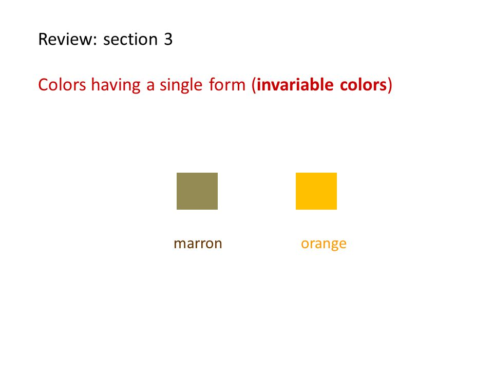 Colors having a single form (invariable colors)