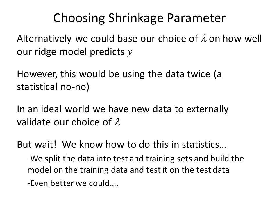 Choosing Shrinkage Parameter