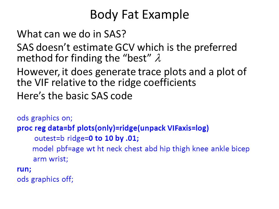 Body Fat Example What can we do in SAS