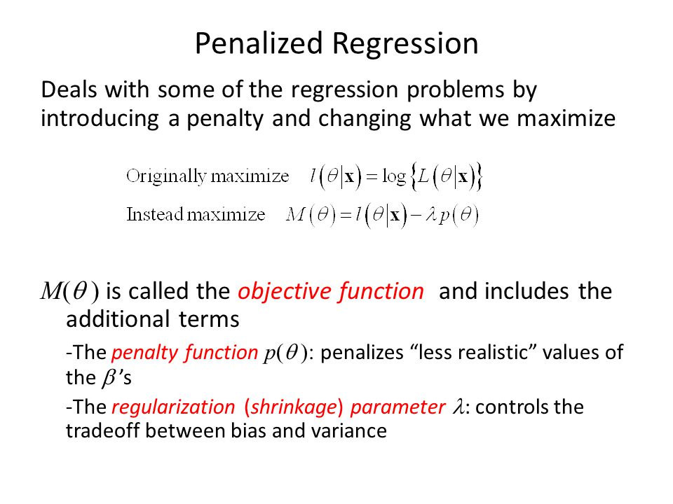 Penalized Regression Deals with some of the regression problems by introducing a penalty and changing what we maximize.