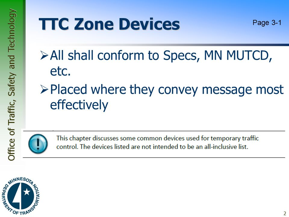 TTC Zone Devices All shall conform to Specs, MN MUTCD, etc.