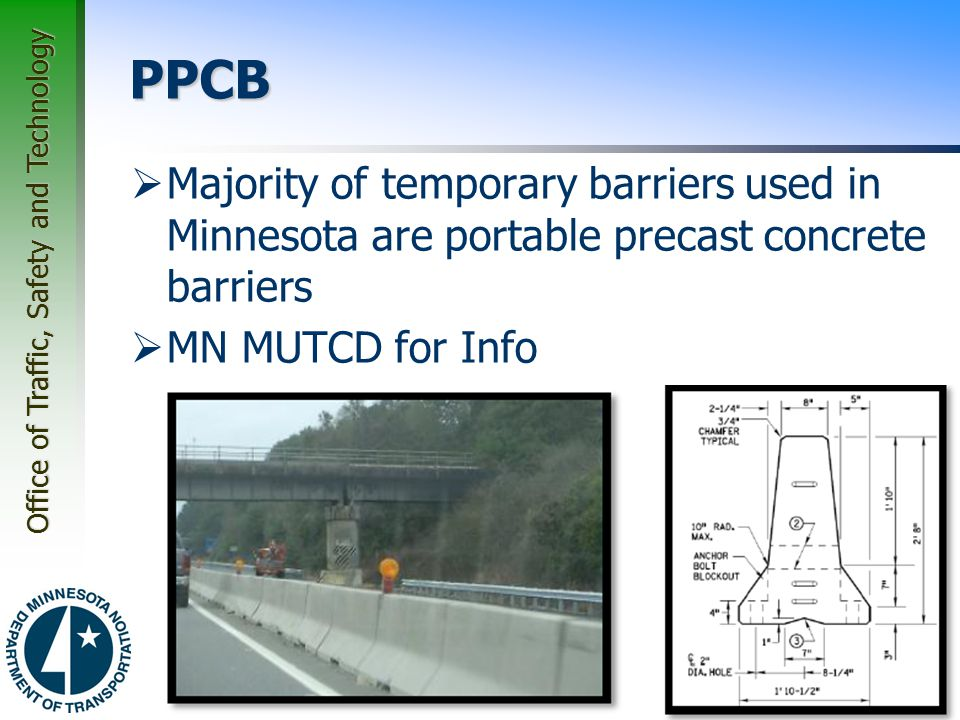 PPCB Majority of temporary barriers used in Minnesota are portable precast concrete barriers.