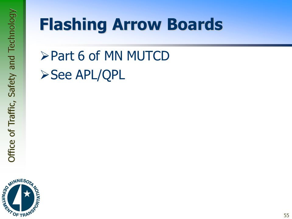 Flashing Arrow Boards Part 6 of MN MUTCD See APL/QPL