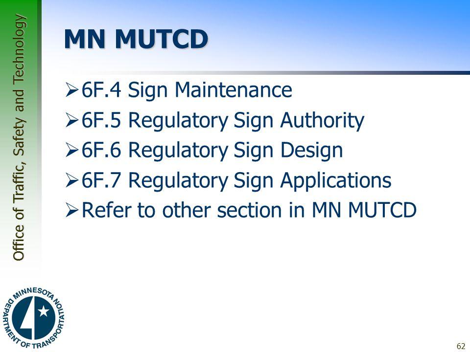 MN MUTCD 6F.4 Sign Maintenance 6F.5 Regulatory Sign Authority