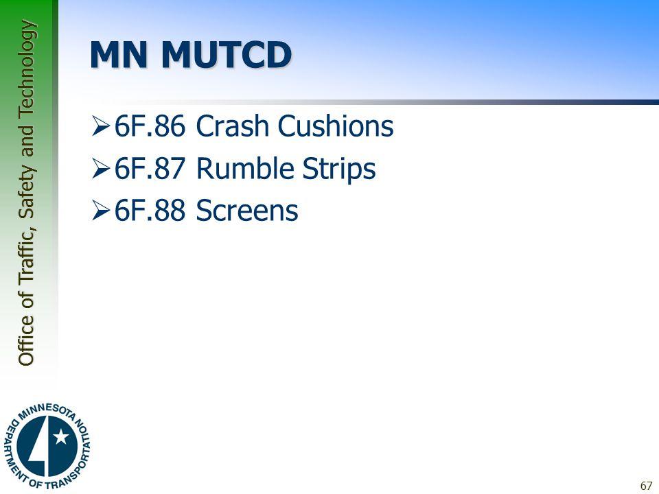 MN MUTCD 6F.86 Crash Cushions 6F.87 Rumble Strips 6F.88 Screens