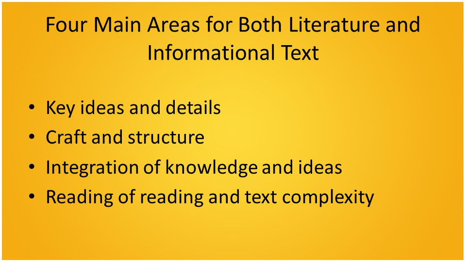 Four Main Areas for Both Literature and Informational Text