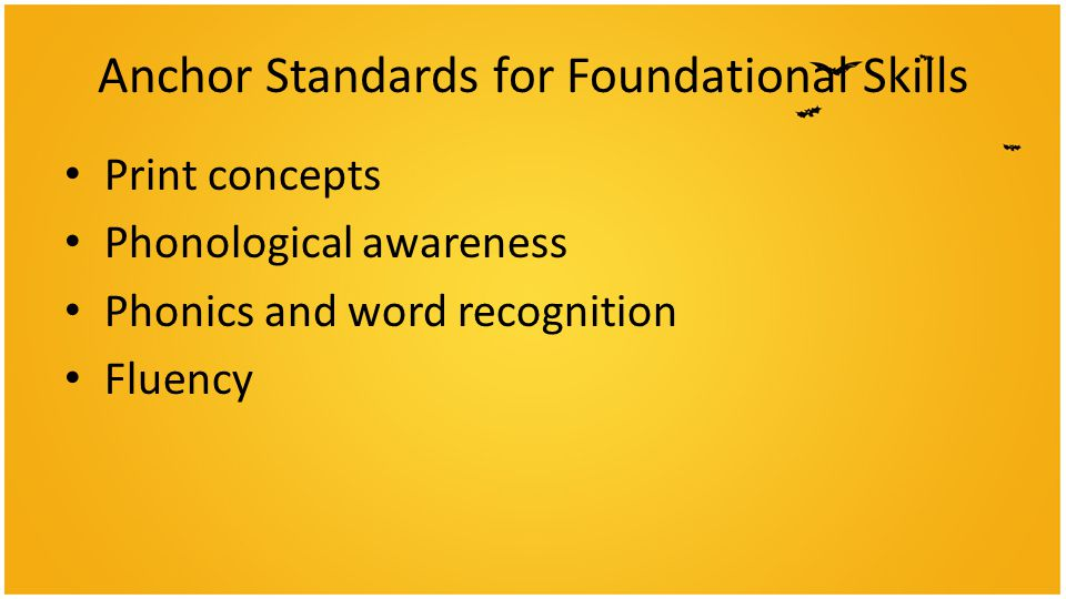 Anchor Standards for Foundational Skills