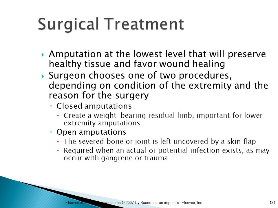Surgical Treatment Amputation at the lowest level that will preserve healthy tissue and favor wound healing.