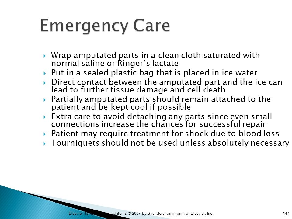 Emergency Care Wrap amputated parts in a clean cloth saturated with normal saline or Ringer's lactate.