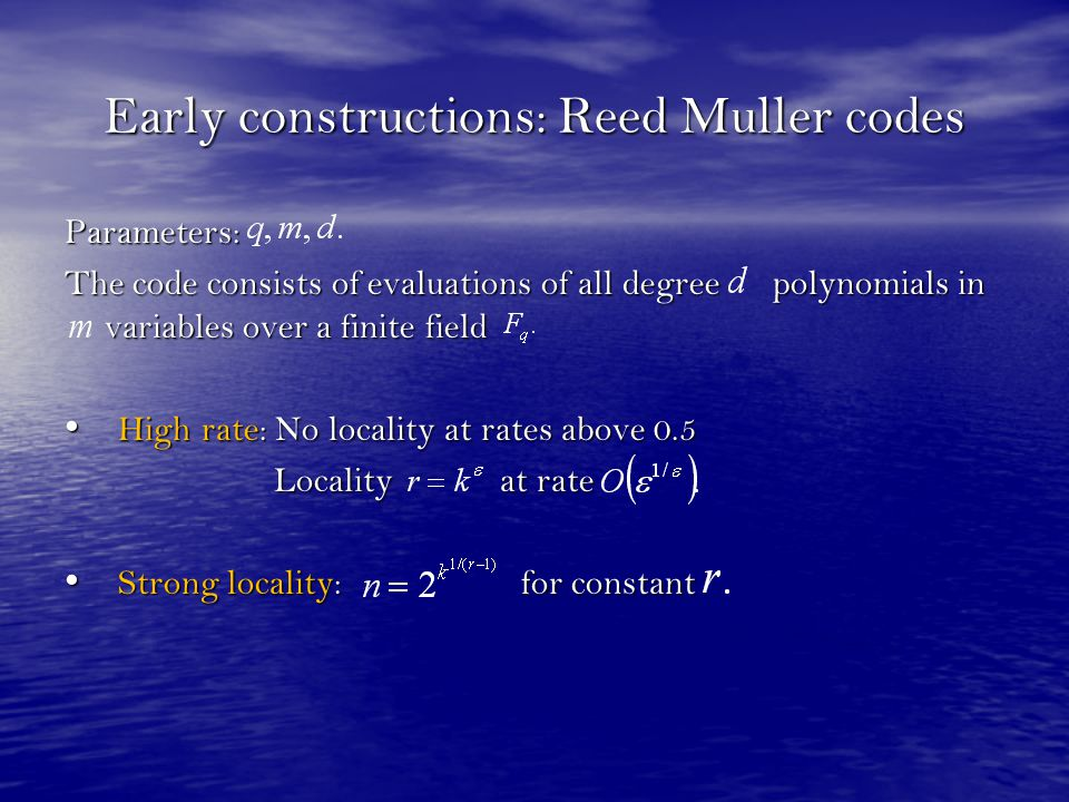 Early constructions: Reed Muller codes