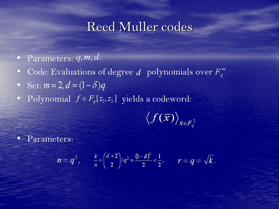 Reed Muller codes Parameters: