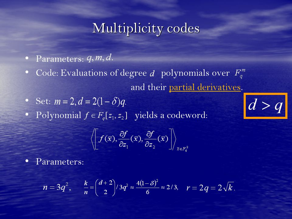 Multiplicity codes Parameters: