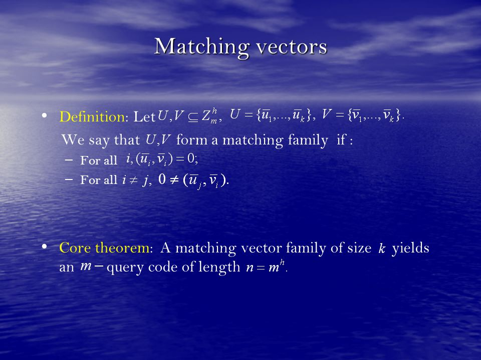 Matching vectors Definition: Let